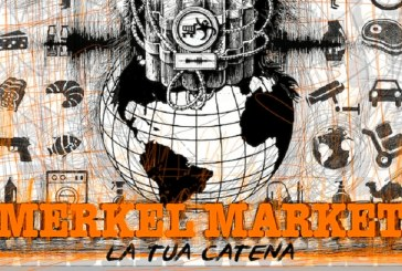 """LA TUA CATENA"", MERKEL MARKET"