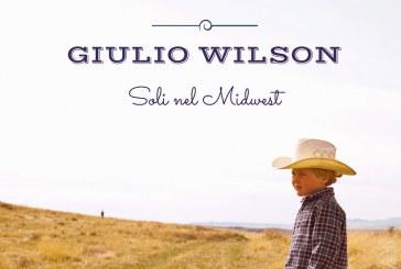 GIULIO WILSON – SOLI NEL MIDWEST