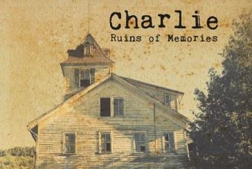 CHARLIE – RUINS OF MEMORIES