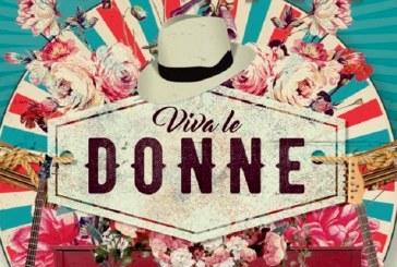 """""""VIVA LE DONNE"""", PASSIONE E VOCE DI ANTONELLO VENDITTI"""