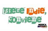 """""""ESSERE INDIE CONVIENE"""""""