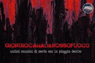 """""""UNDICI CANZONI DI MERDA CON LA PIOGGIA DENTRO"""", GIORGIO CANALI DIXIT"""
