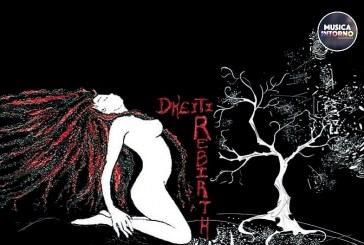 """""""REBIRTH"""", LA RINASCITA MUSICALE DI DHEITI"""