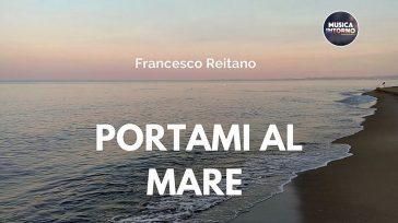 PORTAMI AL MARE, FRANCESCO REITANO CANTA LA PROFONDITÀ DELLA MUSICA LEGGERA